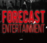 FORECAST ENTERTAINMENT